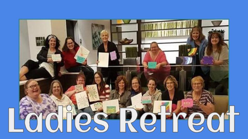 3rd Annual Ladies Retreat